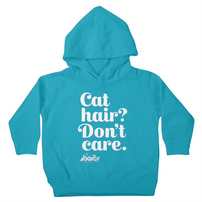Cat Hair Don't Care Kids Toddler Pullover Hoody by BARCS Online Shop