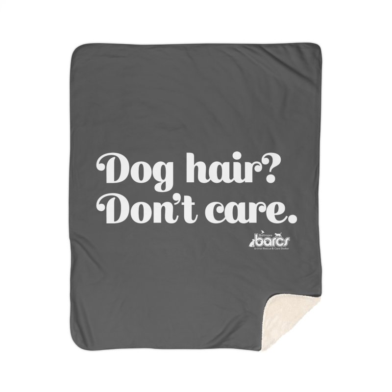 Dog Hair Don't Care Home Sherpa Blanket Blanket by BARCS Online Shop