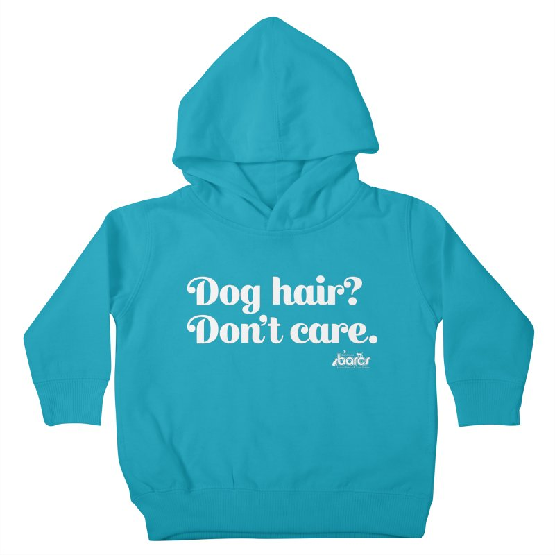 Dog Hair Don't Care Kids Toddler Pullover Hoody by BARCS Online Shop