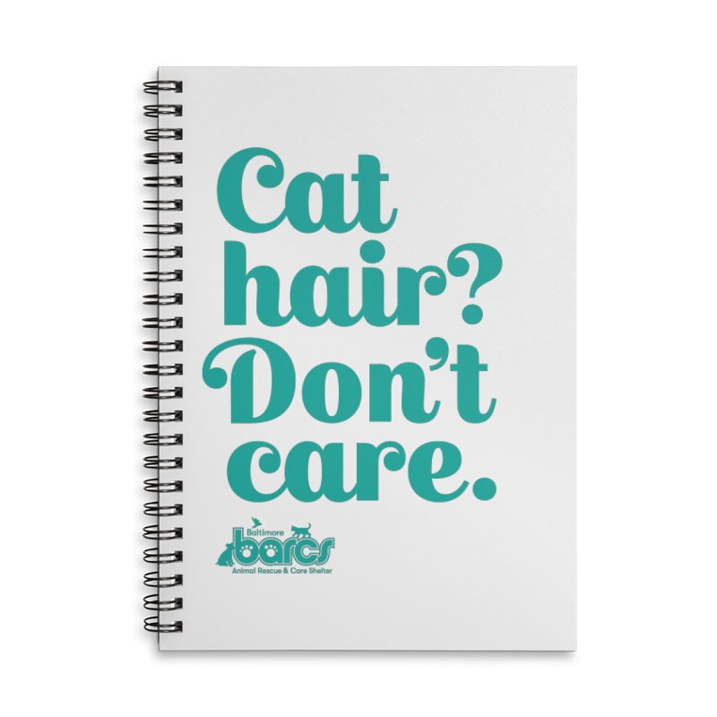 Cat Hair Don't Care Accessories Lined Spiral Notebook by BARCS Online Shop
