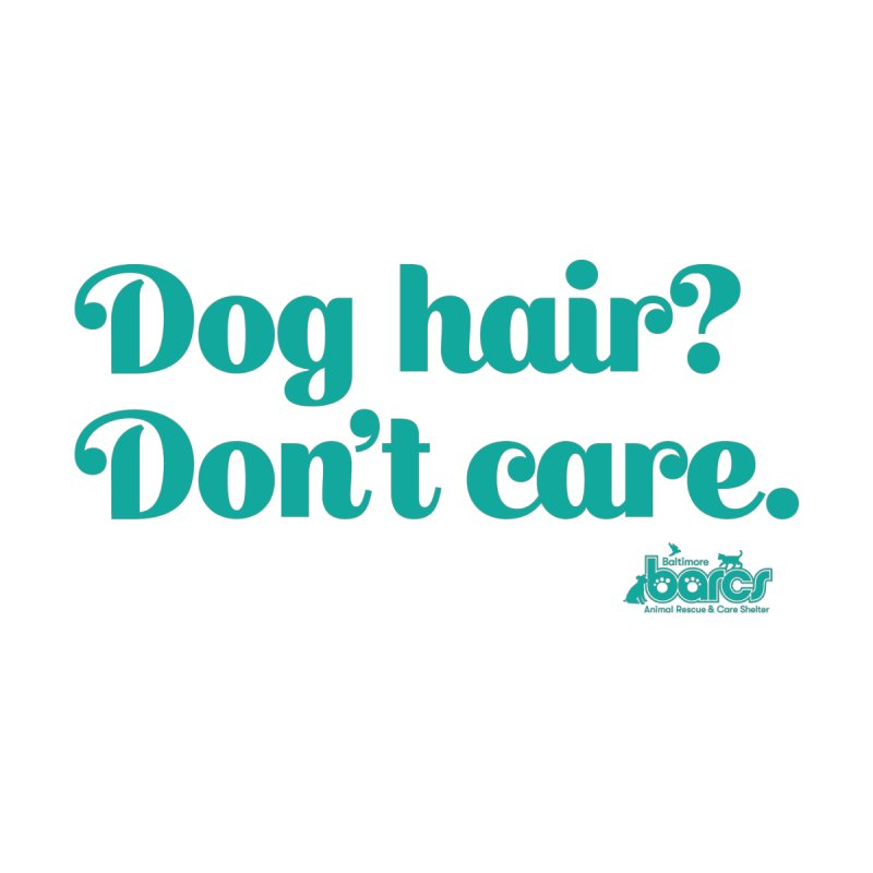 Dog Hair Don't Care Accessories Magnet by BARCS Online Shop