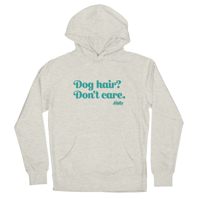 Dog Hair Don't Care Women's French Terry Pullover Hoody by BARCS Online Shop