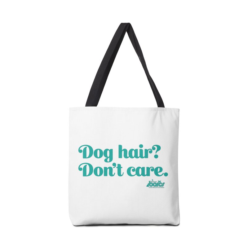 Dog Hair Don't Care Accessories Tote Bag Bag by BARCS Online Shop