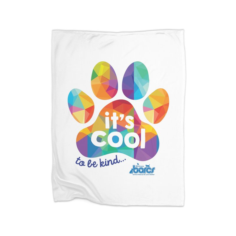 It's Cool to Be Kind Home Fleece Blanket Blanket by BARCS Online Shop