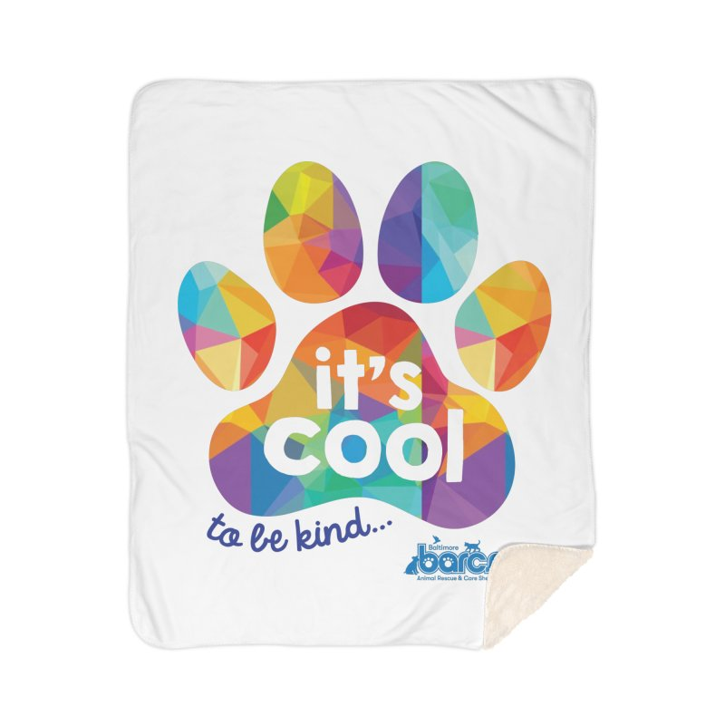 It's Cool to Be Kind Home Sherpa Blanket Blanket by BARCS Online Shop