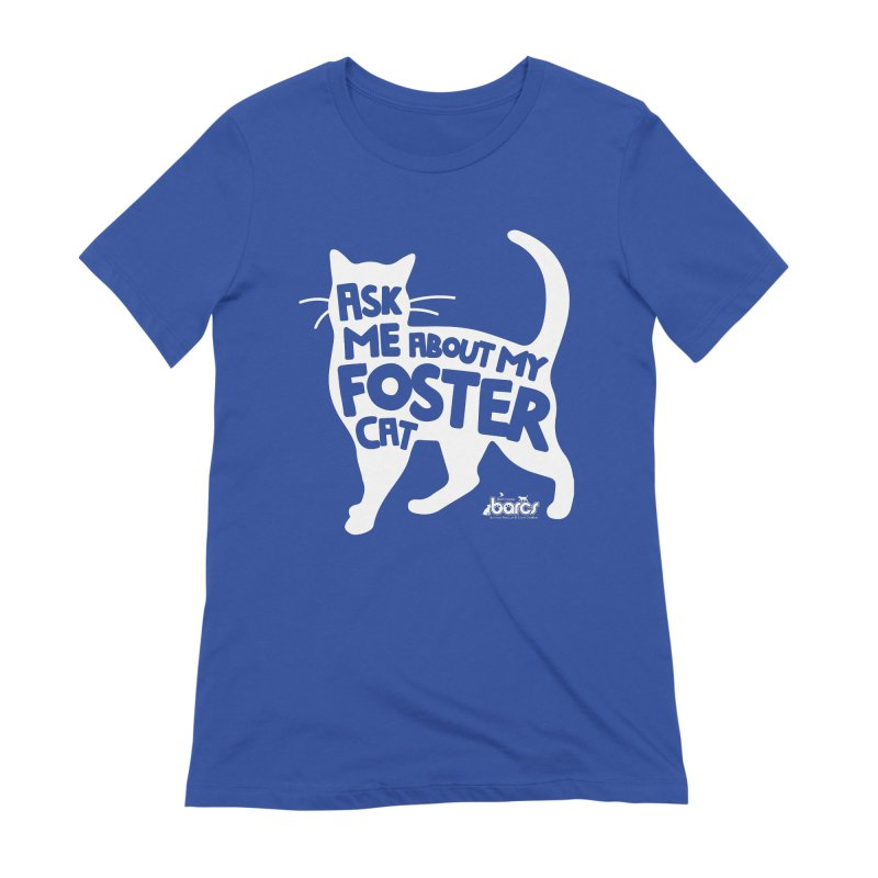 Ask Me About My Foster Cat Women's Extra Soft T-Shirt by BARCS Online Shop