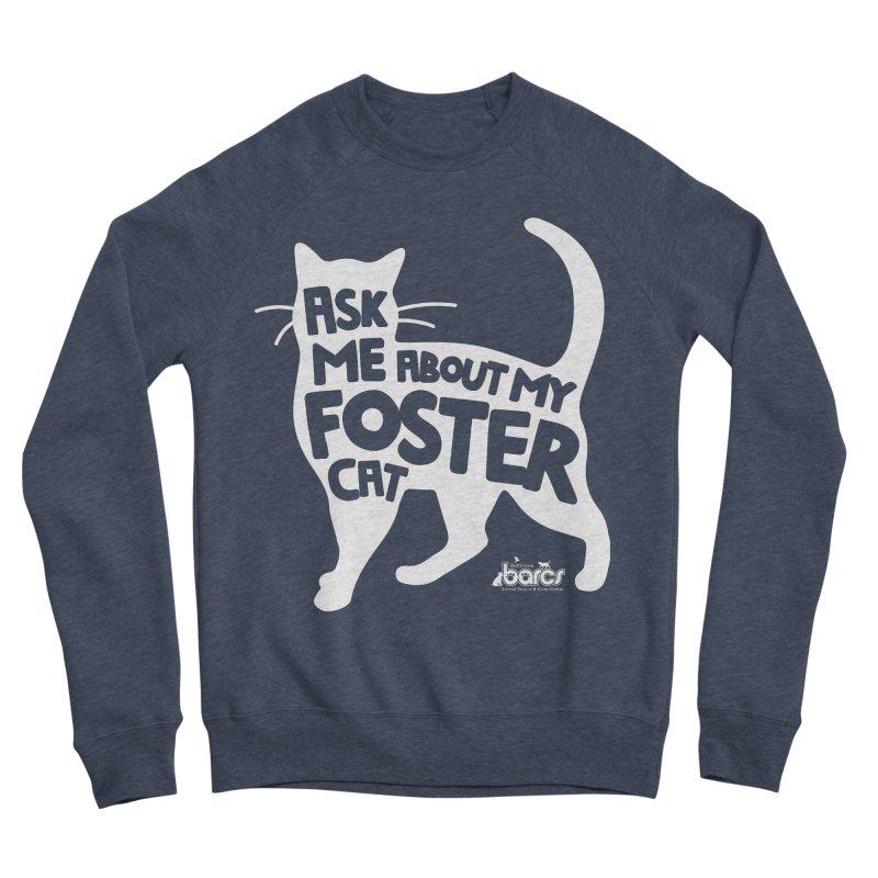Ask Me About My Foster Cat Women's Sponge Fleece Sweatshirt by BARCS Online Shop