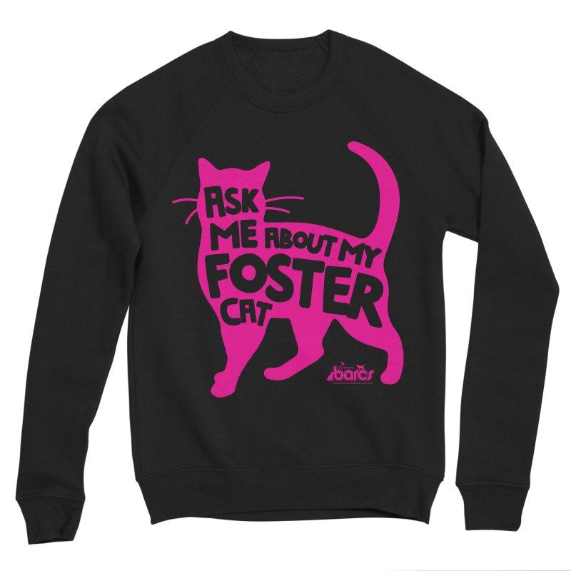 Ask Me About My Foster Cat Women's Sweatshirt by BARCS Online Shop