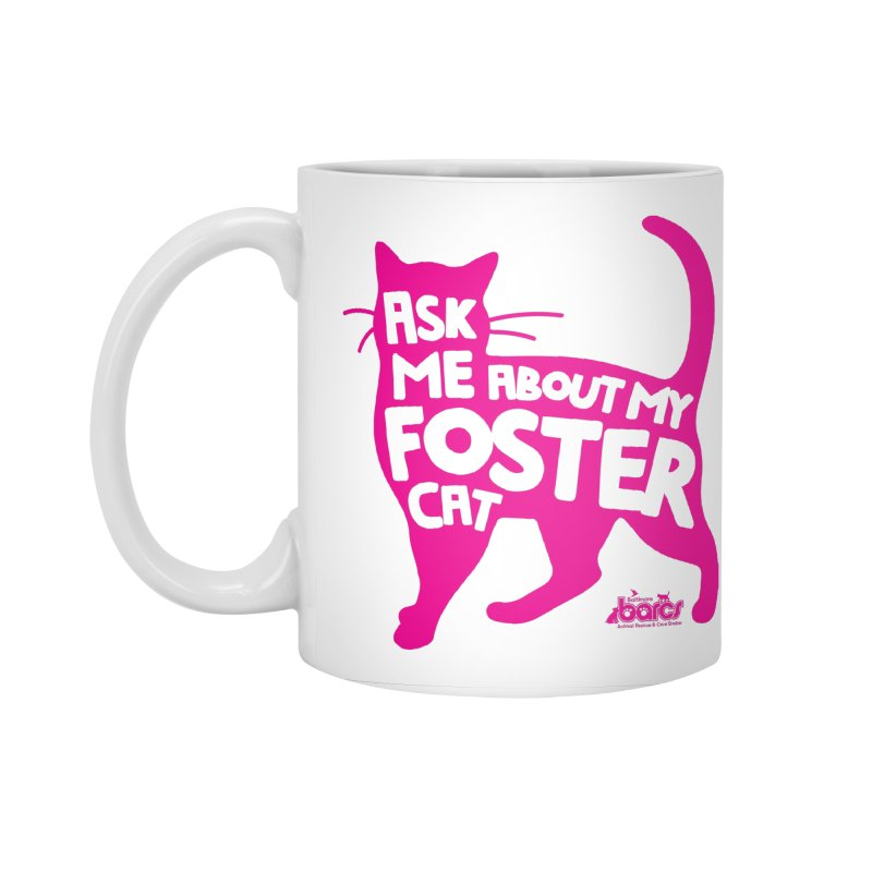 Ask Me About My Foster Cat Accessories Standard Mug by BARCS Online Shop