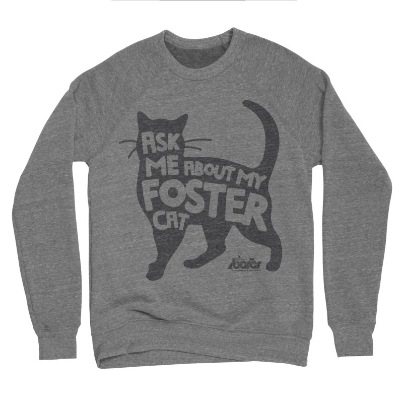 Ask Me About My Foster Cat Women's Sweatshirt by BARCS Online Shop