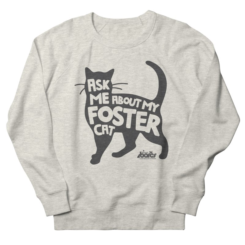 Ask Me About My Foster Cat Men's French Terry Sweatshirt by BARCS Online Shop