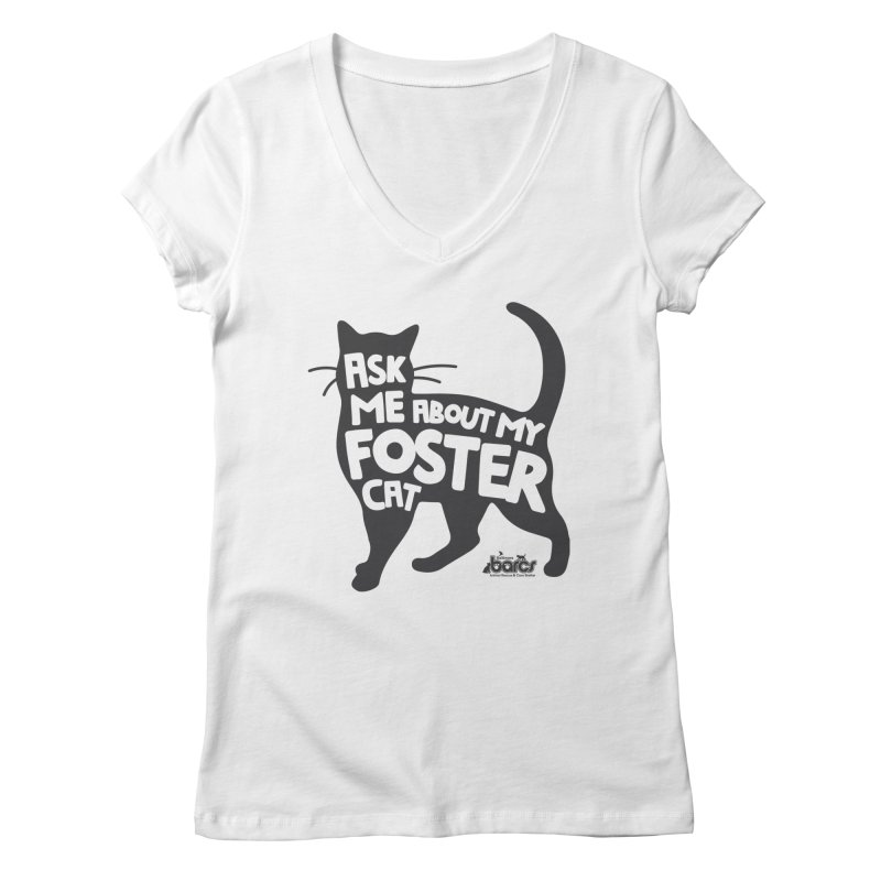 Ask Me About My Foster Cat Women's Regular V-Neck by BARCS Online Shop