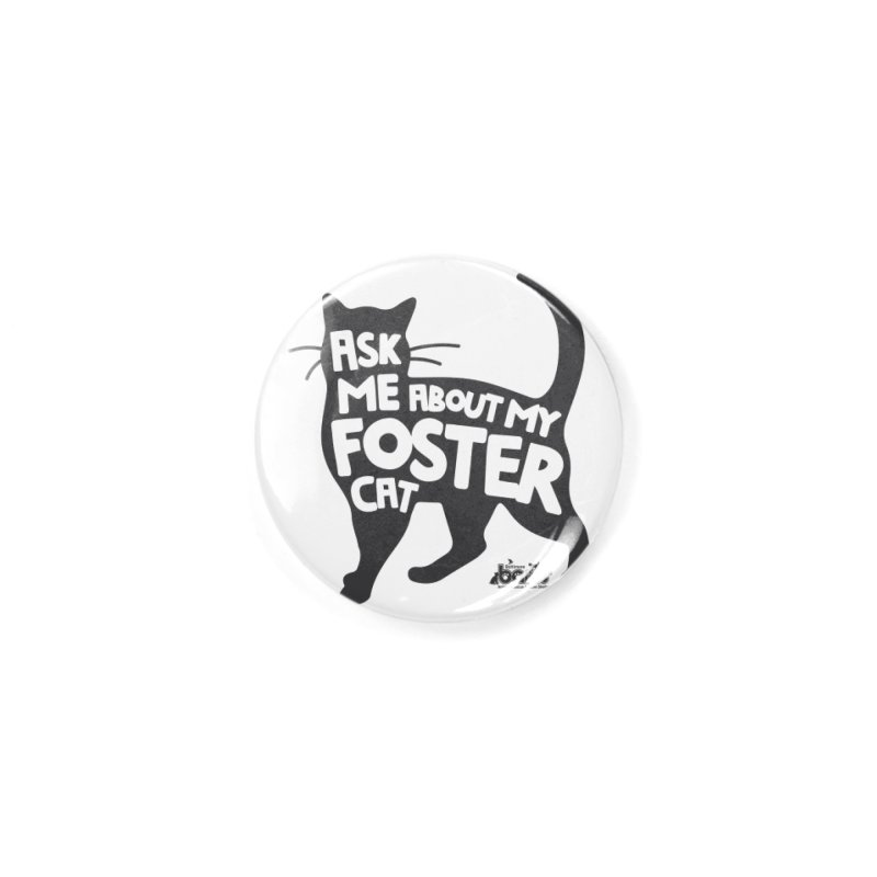 Ask Me About My Foster Cat Accessories Button by BARCS Online Shop