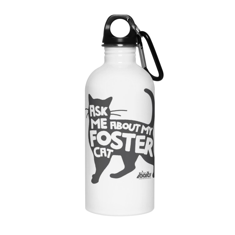 Ask Me About My Foster Cat Accessories Water Bottle by BARCS Online Shop