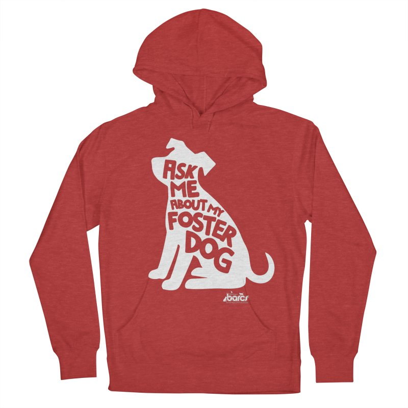Ask Me About My Foster Dog in Men's French Terry Pullover Hoody Heather Red by BARCS Online Shop