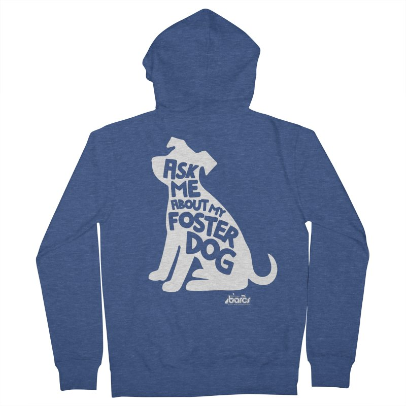 Ask Me About My Foster Dog Women's French Terry Zip-Up Hoody by BARCS Online Shop