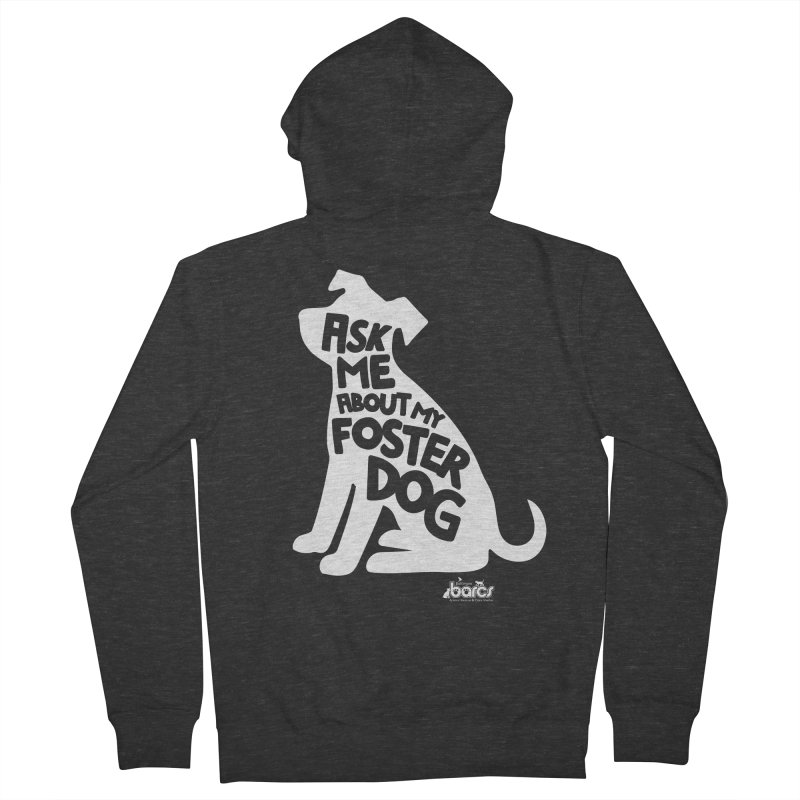 Ask Me About My Foster Dog Men's French Terry Zip-Up Hoody by BARCS Online Shop
