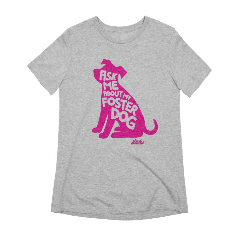 Ask Me About My Foster Dog Women's T-Shirt by BARCS Online Shop