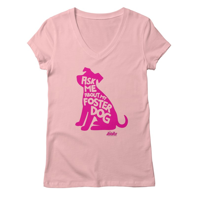 Ask Me About My Foster Dog Women's V-Neck by BARCS Online Shop