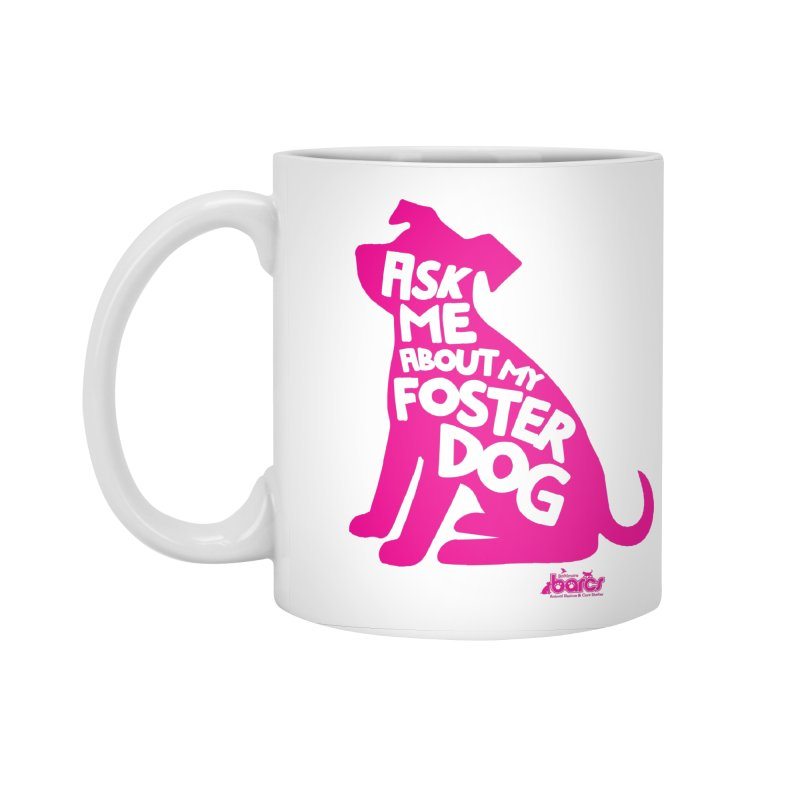 Ask Me About My Foster Dog Accessories Standard Mug by BARCS Online Shop