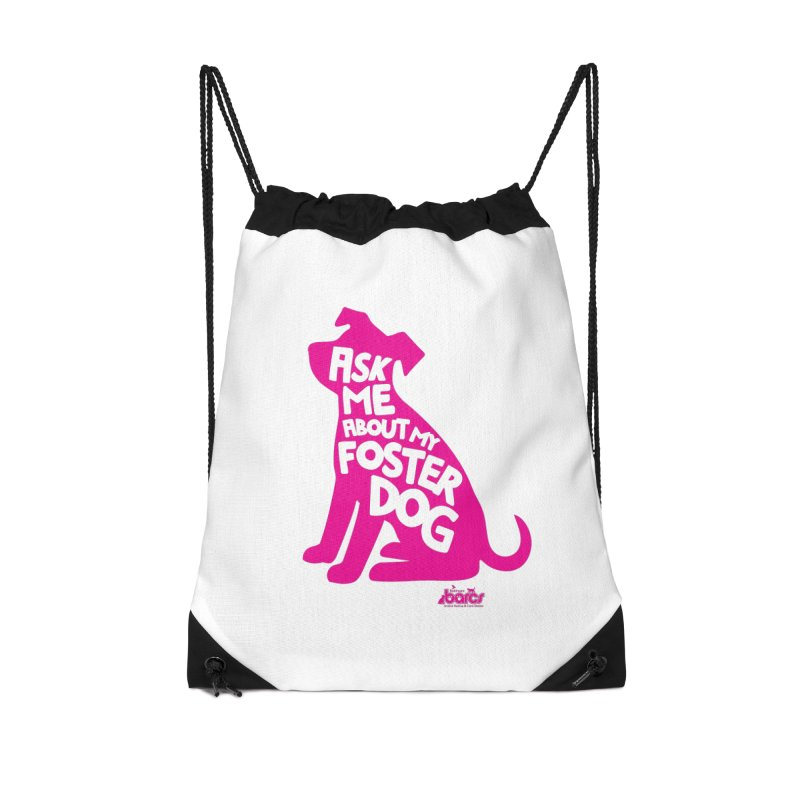 Ask Me About My Foster Dog Accessories Drawstring Bag Bag by BARCS Online Shop