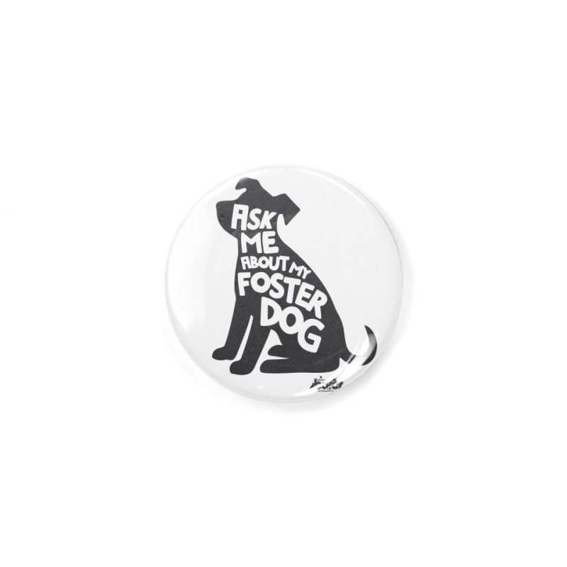 Ask Me About My Foster Dog Accessories Button by BARCS Online Shop