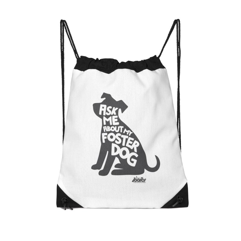 Ask Me About My Foster Dog in Drawstring Bag by BARCS Online Shop