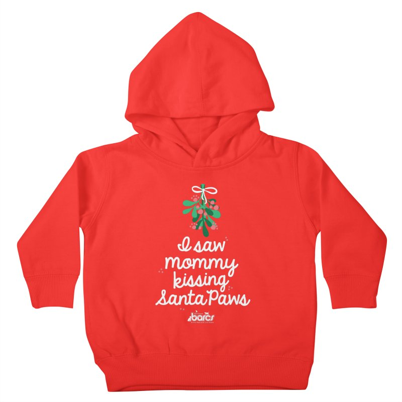 I Saw Mommy Kissing Santa Paws Kids Toddler Pullover Hoody by BARCS Online Shop