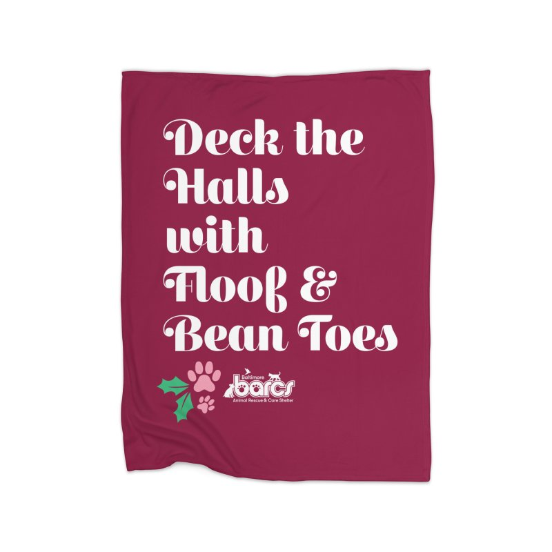Deck the Halls...Bean Toes! Home Blanket by BARCS Online Shop