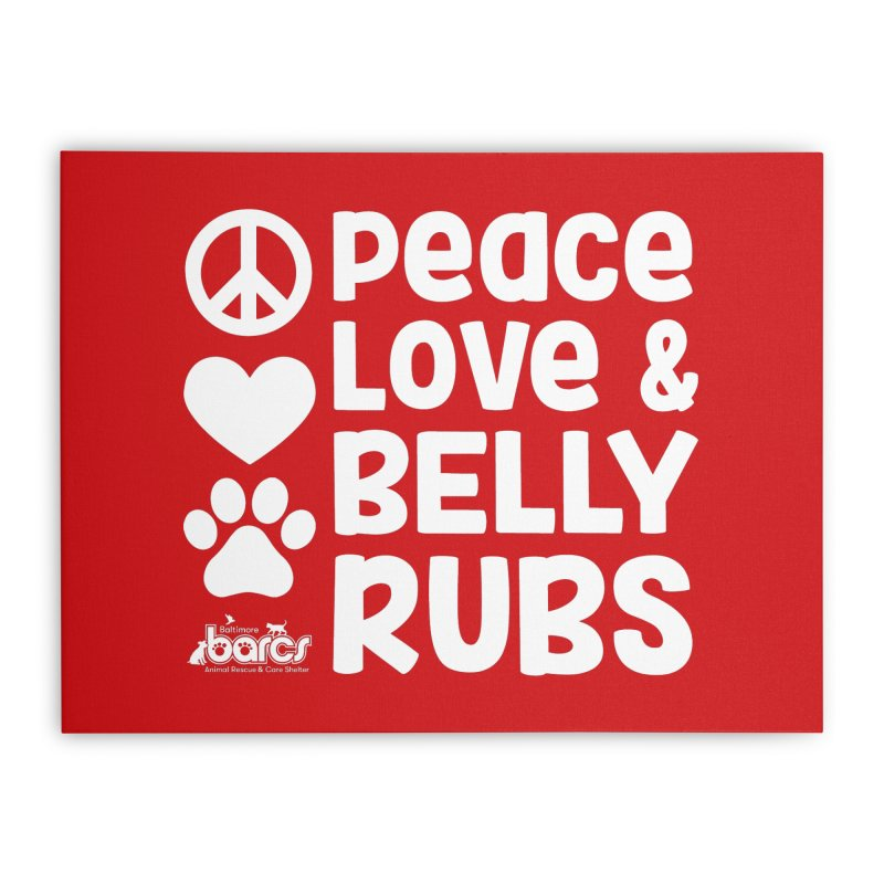 Peace, Love and Belly Rubs Home Stretched Canvas by BARCS Online Shop