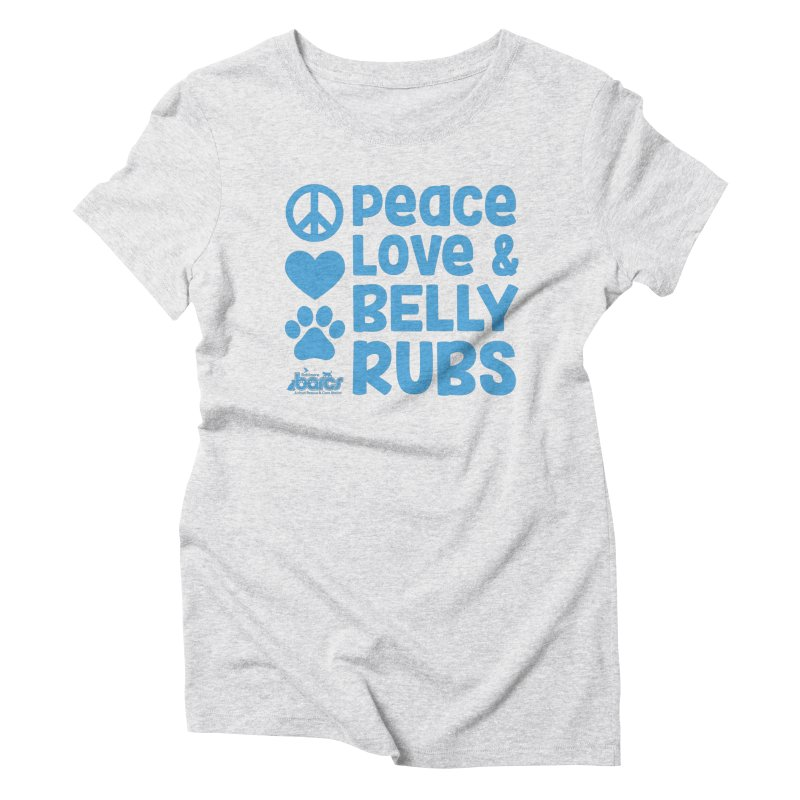 Peace, Love and Belly Rubs Women's T-Shirt by BARCS Online Shop