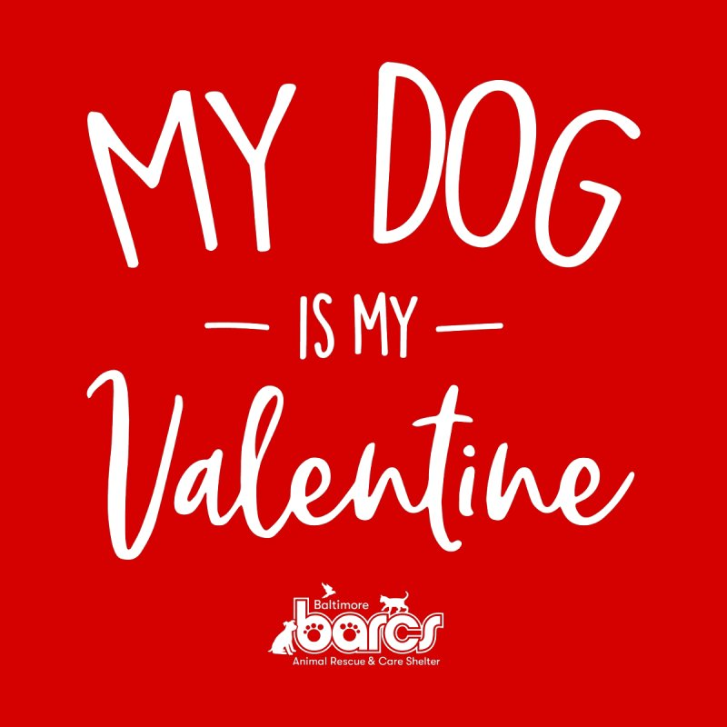 My Dog is my Valentine Women's Longsleeve T-Shirt by BARCS Online Shop