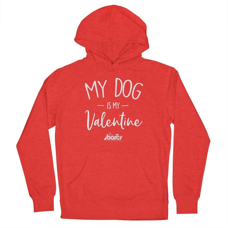 My Dog is my Valentine Men's Pullover Hoody by BARCS Online Shop