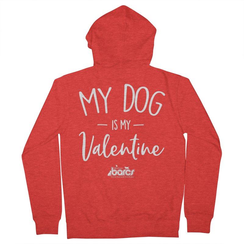 My Dog is my Valentine Women's Zip-Up Hoody by BARCS Online Shop