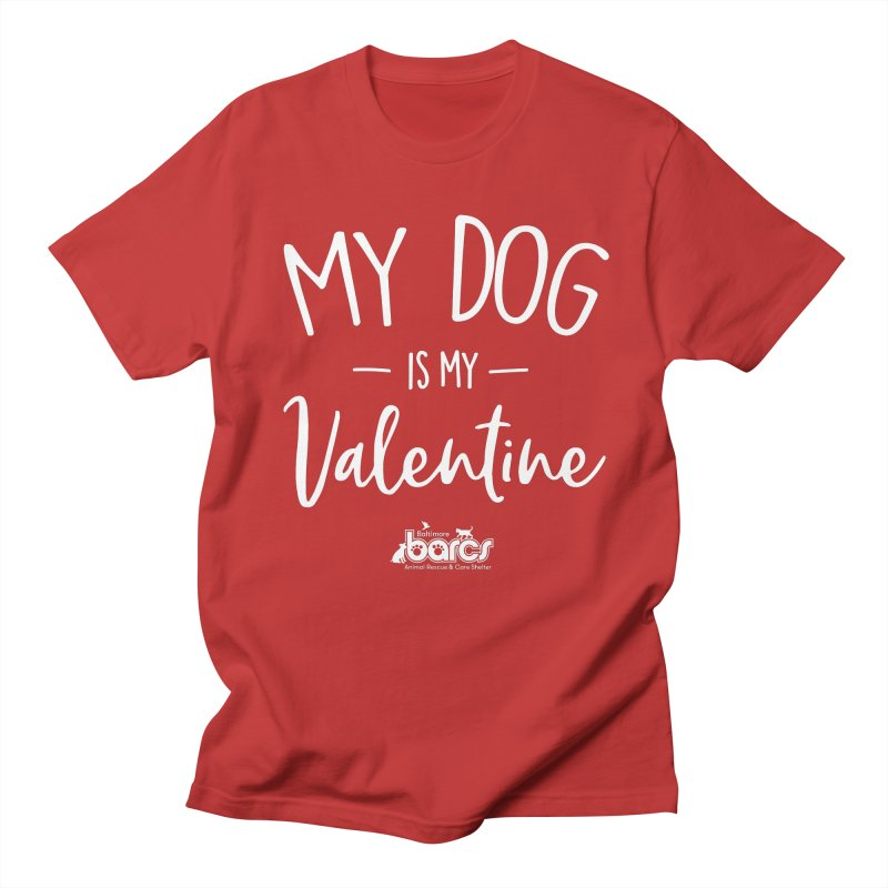 My Dog is my Valentine Men's T-Shirt by BARCS Online Shop