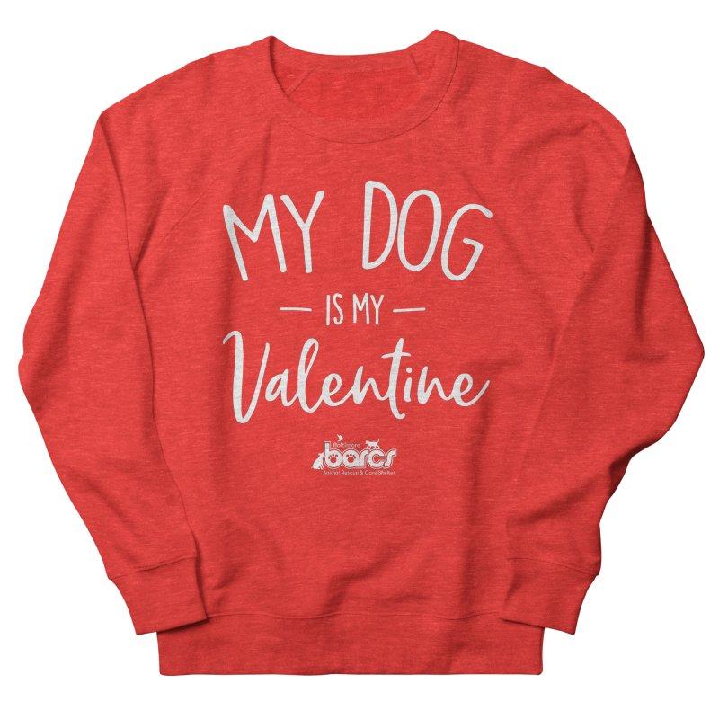 My Dog is my Valentine Men's Sweatshirt by BARCS Online Shop