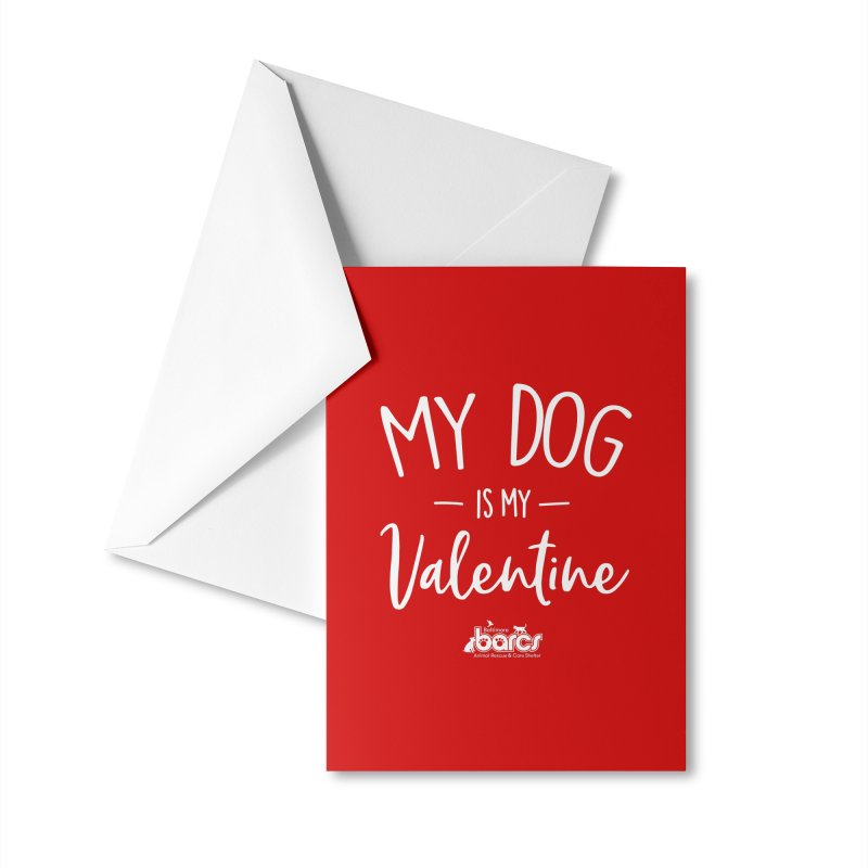 My Dog is my Valentine Accessories Greeting Card by BARCS Online Shop
