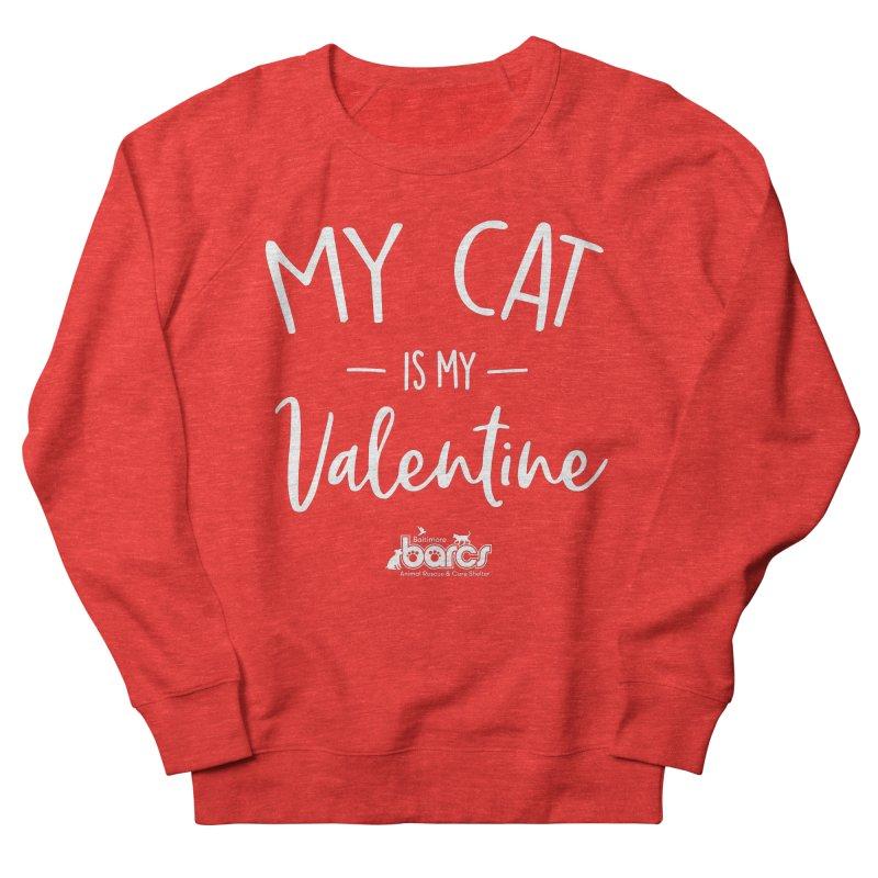 My Cat is my Valentine Women's Sweatshirt by BARCS Online Shop