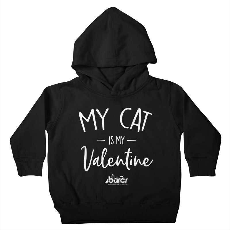 My Cat is my Valentine Kids Toddler Pullover Hoody by BARCS Online Shop