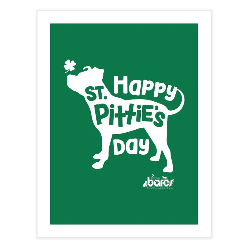 St. Pittie's Day Home Fine Art Print by BARCS Online Shop