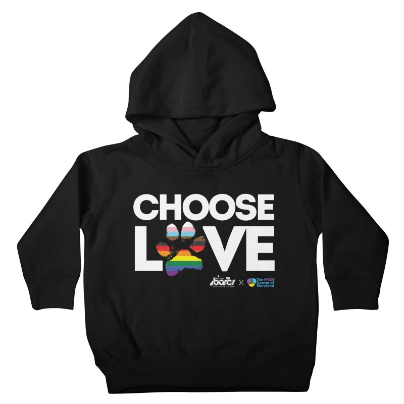 Choose Love - BARCS x The Pride Center of Maryland Kids Toddler Pullover Hoody by BARCS Online Shop