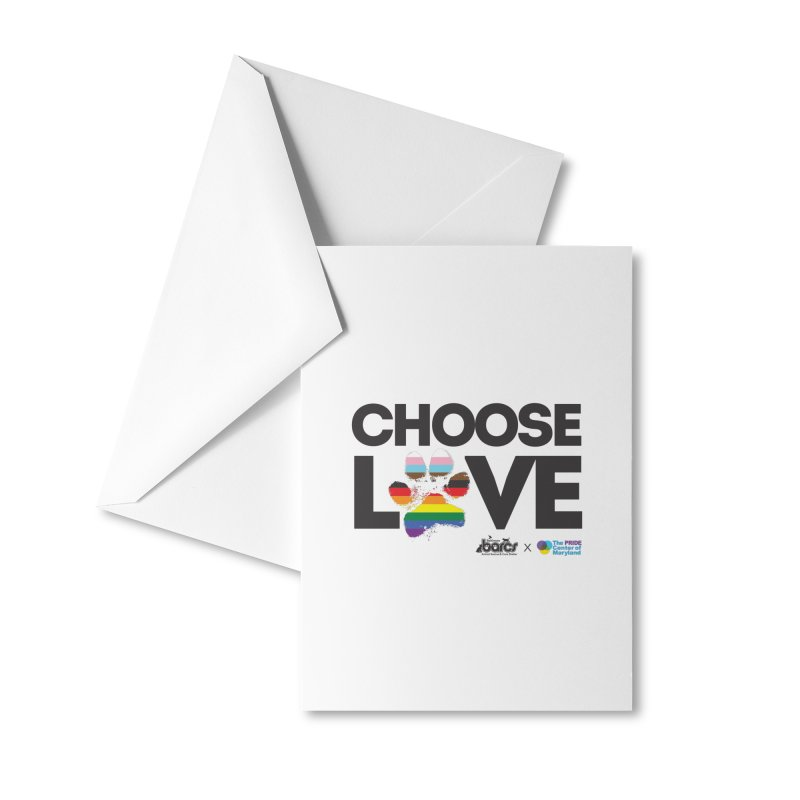 Choose Love - BARCS x The Pride Center of Maryland Accessories Greeting Card by BARCS Online Shop