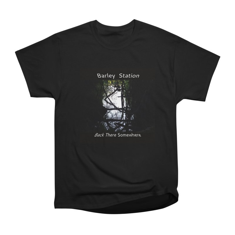 Barley Station's 'Back There Somewhere' Album Art Products Women's Heavyweight Unisex T-Shirt by The Barley Station Store