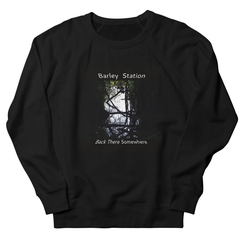 Barley Station's 'Back There Somewhere' Album Art Products Men's French Terry Sweatshirt by The Barley Station Store