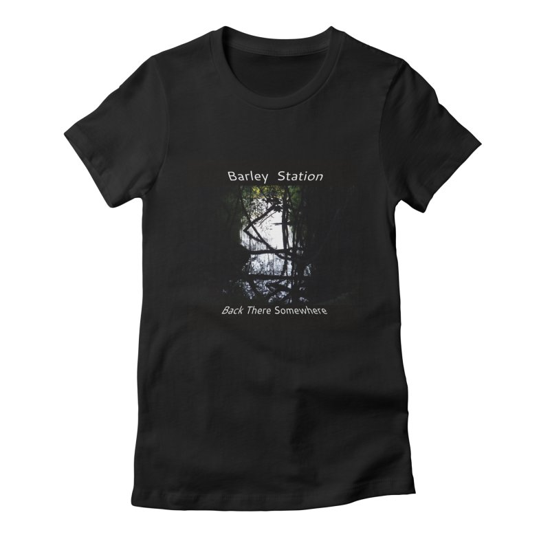 Barley Station's 'Back There Somewhere' Album Art Products Women's Fitted T-Shirt by The Barley Station Store