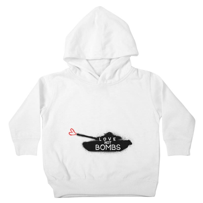 Love not bombs Kids Toddler Pullover Hoody by barmalisiRTB
