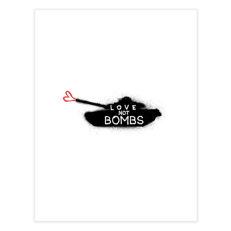 Love not bombs Home Fine Art Print by barmalisiRTB