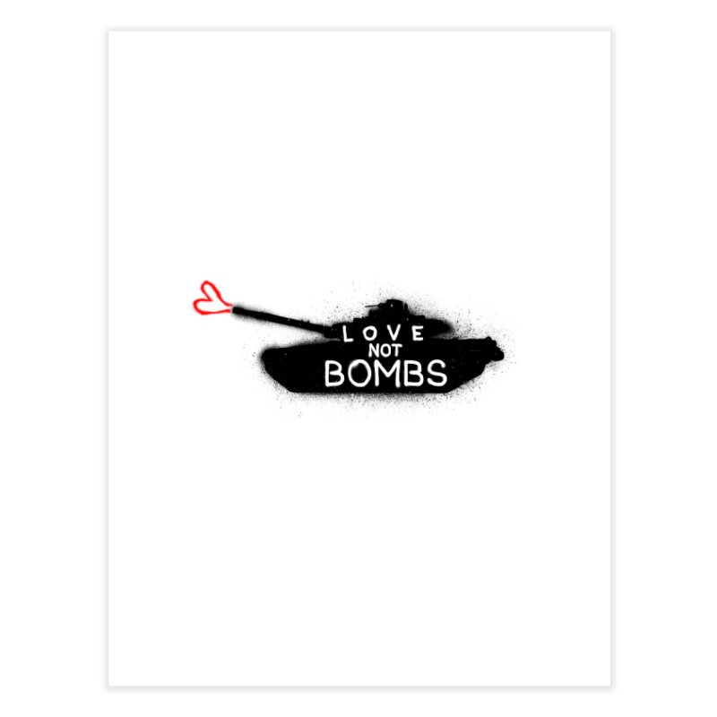 Love not bombs Home Fine Art Print by barmalisiRTB