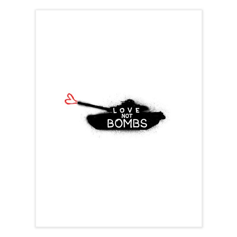 Love not bomb Home Fine Art Print by barmalisiRTB