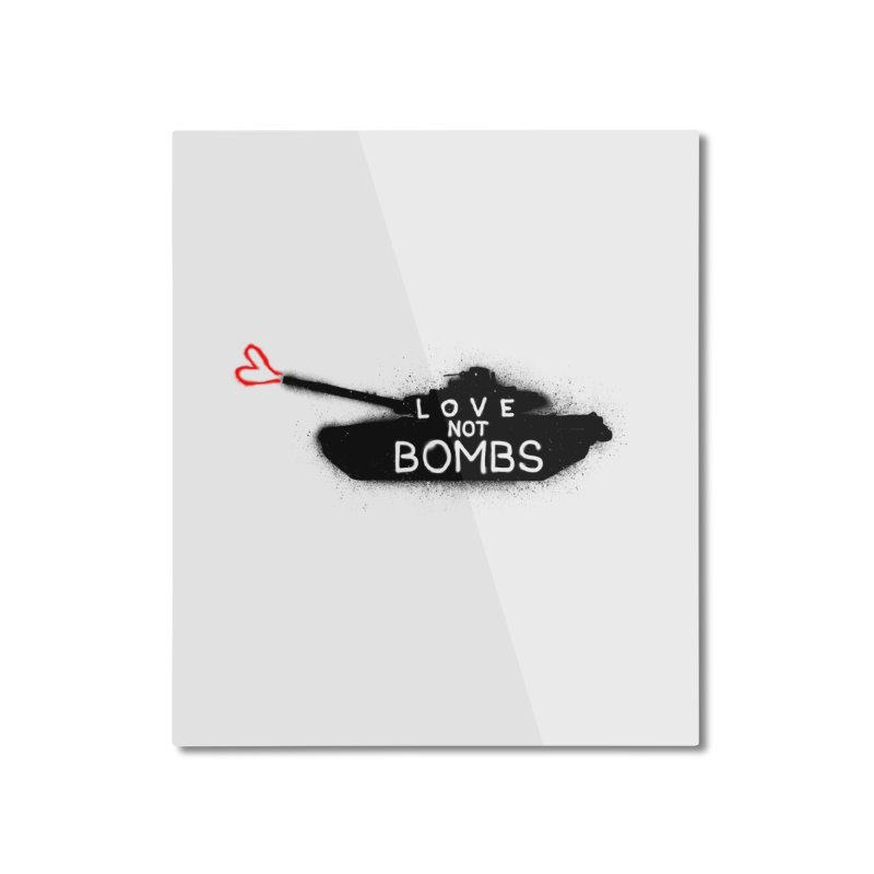 Love not bombs Home Mounted Aluminum Print by barmalisiRTB
